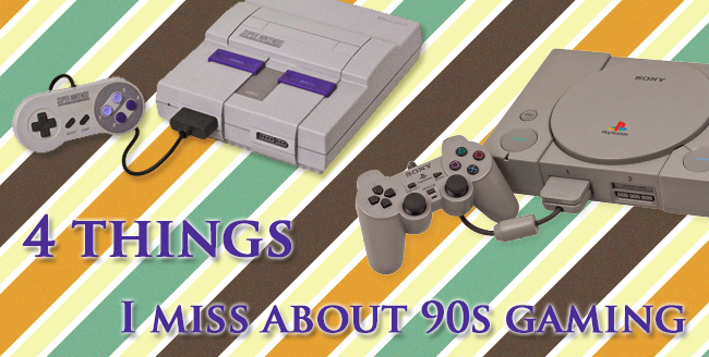 4 things I miss about 90s gaming